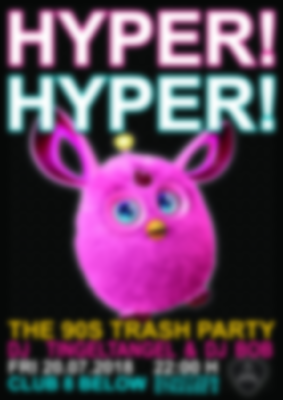 Hyper! Hyper! The 90s +X Trash Party! - 20.07.2018