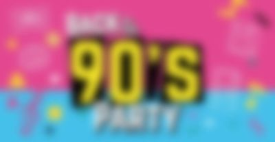 Back to the 90s - PARTY - 02.03.2019