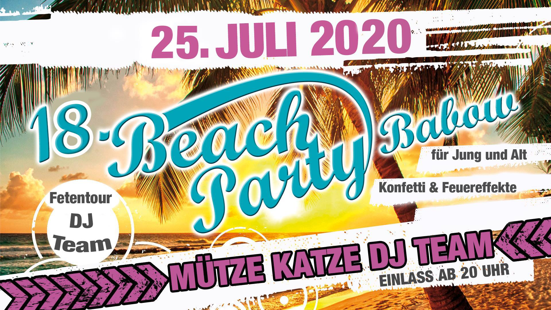 18. Beach Party Babow mit MÜTZE KATZE DJ Team – 25.07.2020 – Babow Kolkwitz OT Babow - 25.07.2020