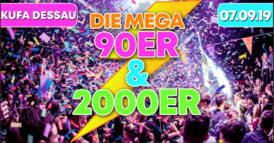 Die MEGA 90er & 2000er Party - 29.02.2020