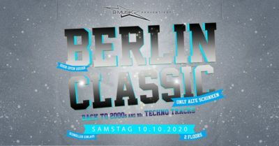 Berlin Classic - Back to 2000er+90er Techno - 31.10.2020